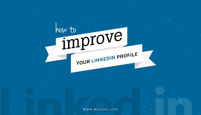 How to improve your Linkedin Profile